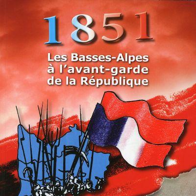 1851. Les Basses-Alpes à l'avant-garde de la République