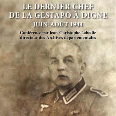 Conférence de Jean-Christophe LABADIE : le dernier chef de la Gestapo à Digne