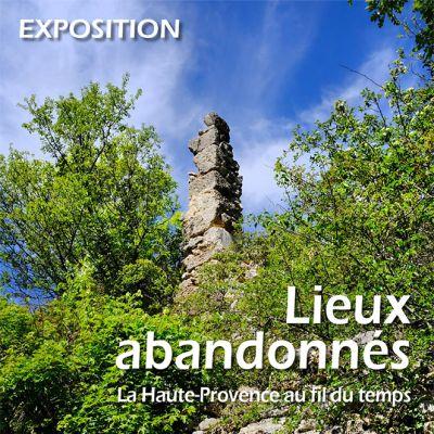 Lieux abandonnés, la Haute-Provence au fil du temps
